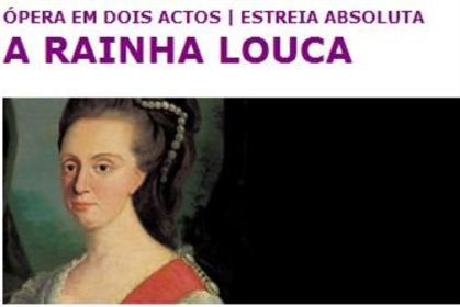 Ópera Rainha Louca apresentada no CCB